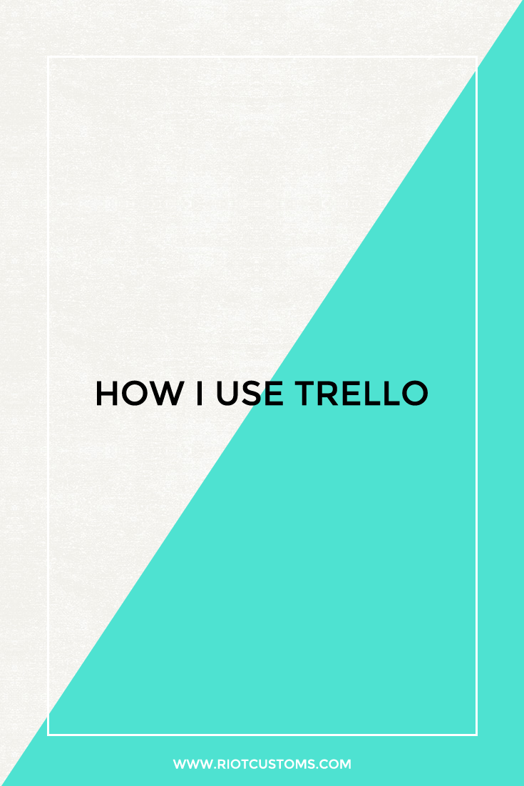 How I use Trello