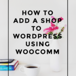 How to Add a Shop to WordPress Using WooCommerce