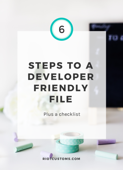6 Steps To A Developer Friendly File