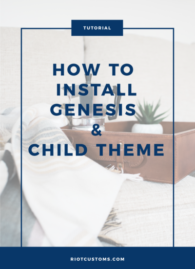 Installing Genesis Framework & Child Theme