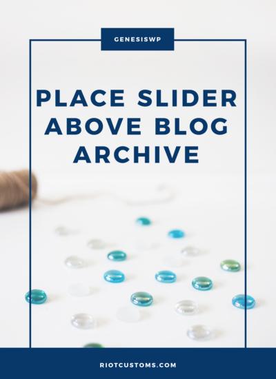 Place Slider Above Blog Archive